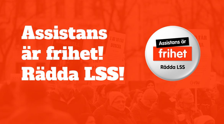 Assistans är frihet! Rädda LSS!
